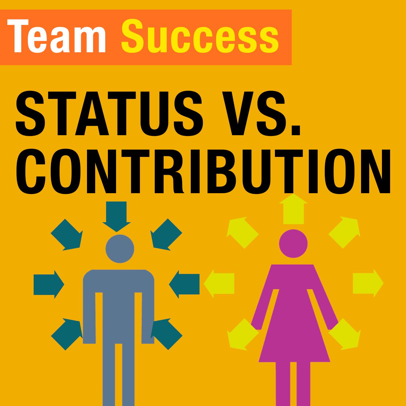 Status vs. Contribution