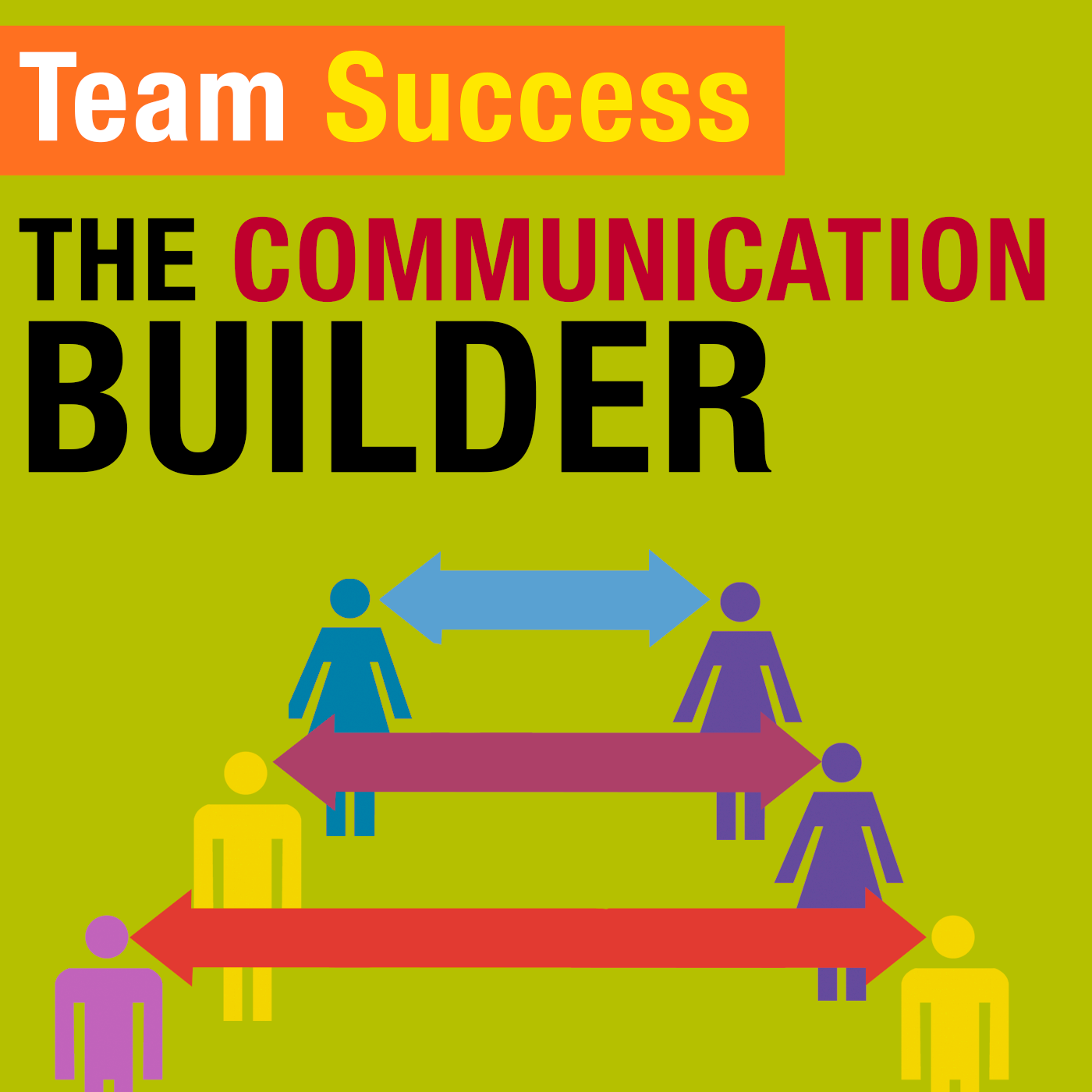 The Communication Builder - Team Success Podcast