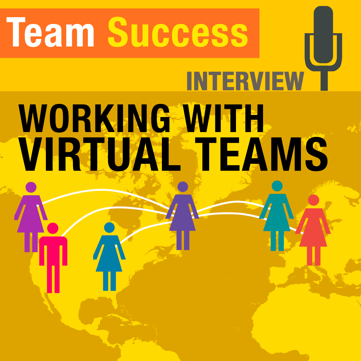 Working With Virtual Teams - Team Success Podcast
