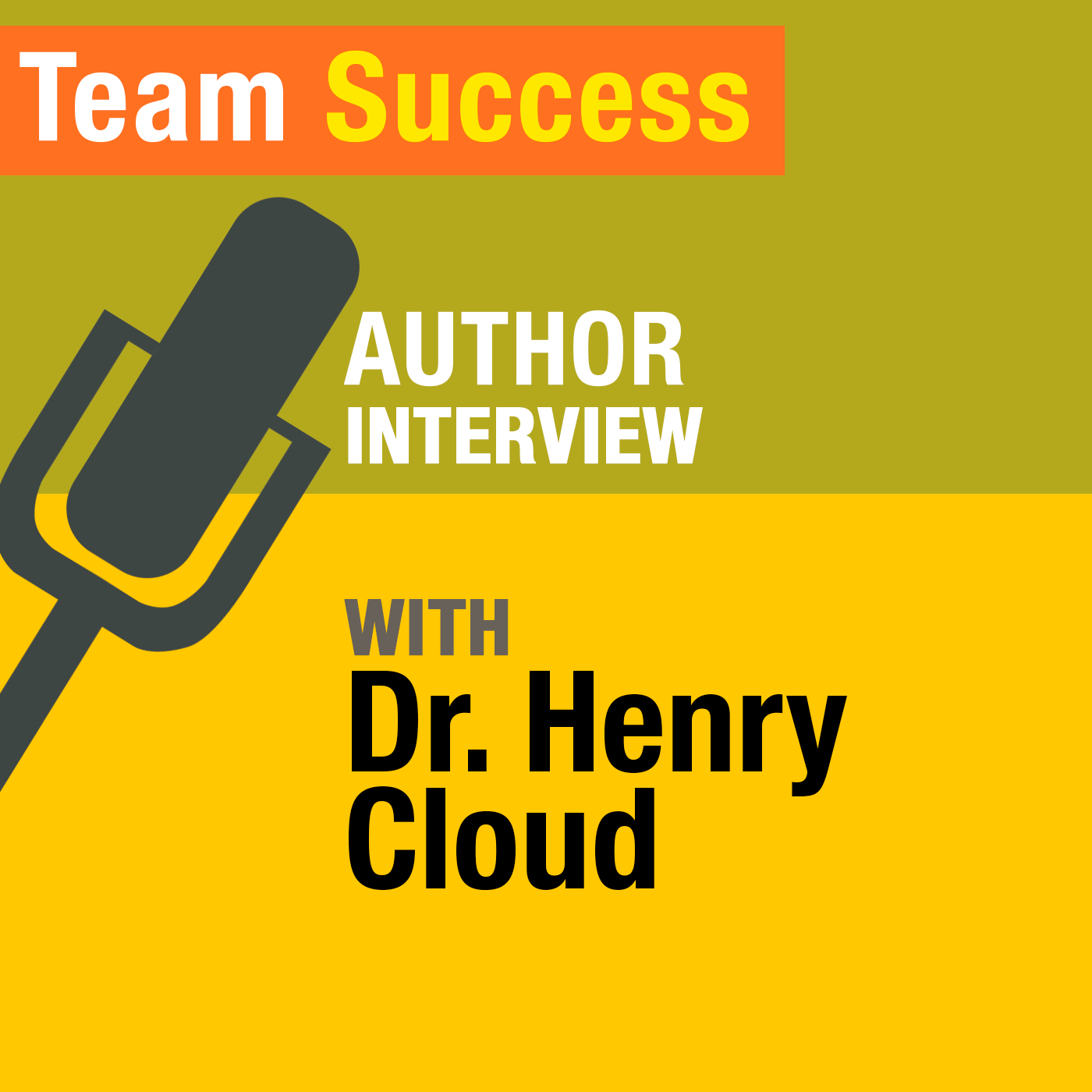 An Interview With Dr. Henry Cloud - Team Success Podcast