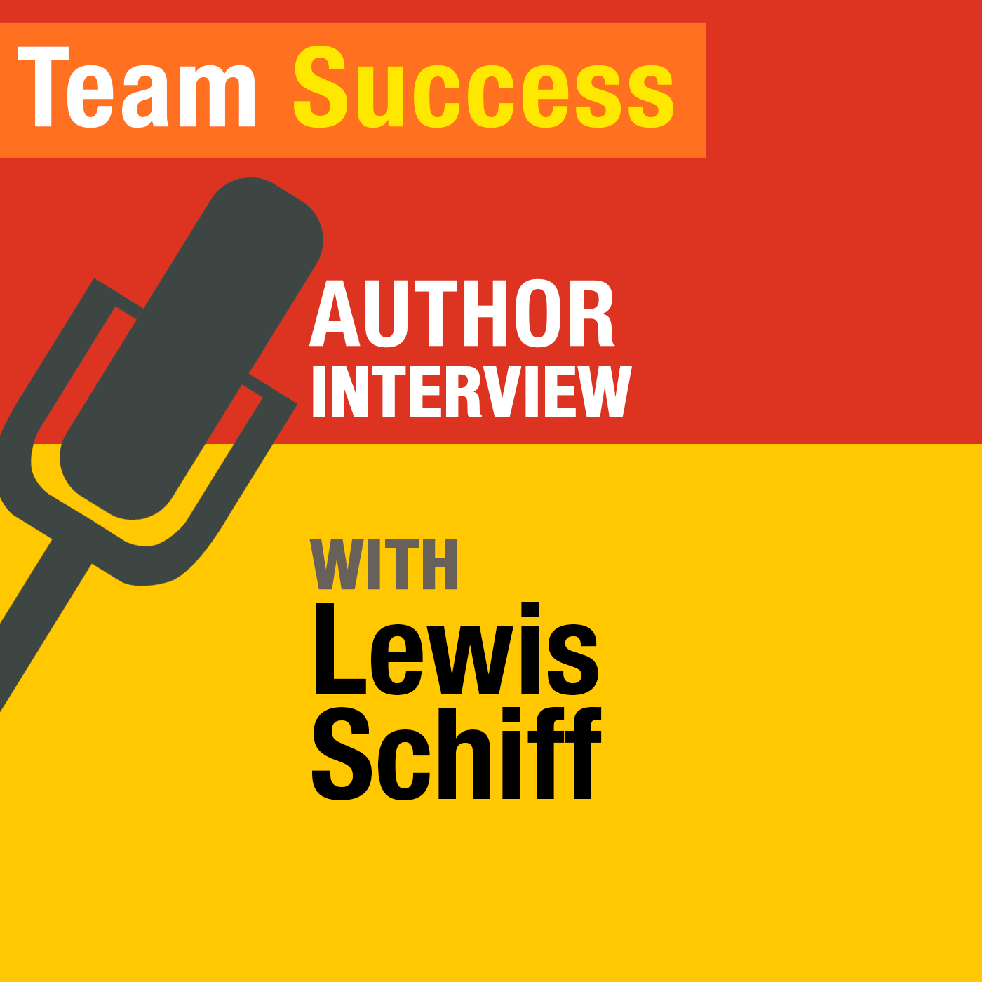 An Interview With Lewis Schiff - Team Success Podcast