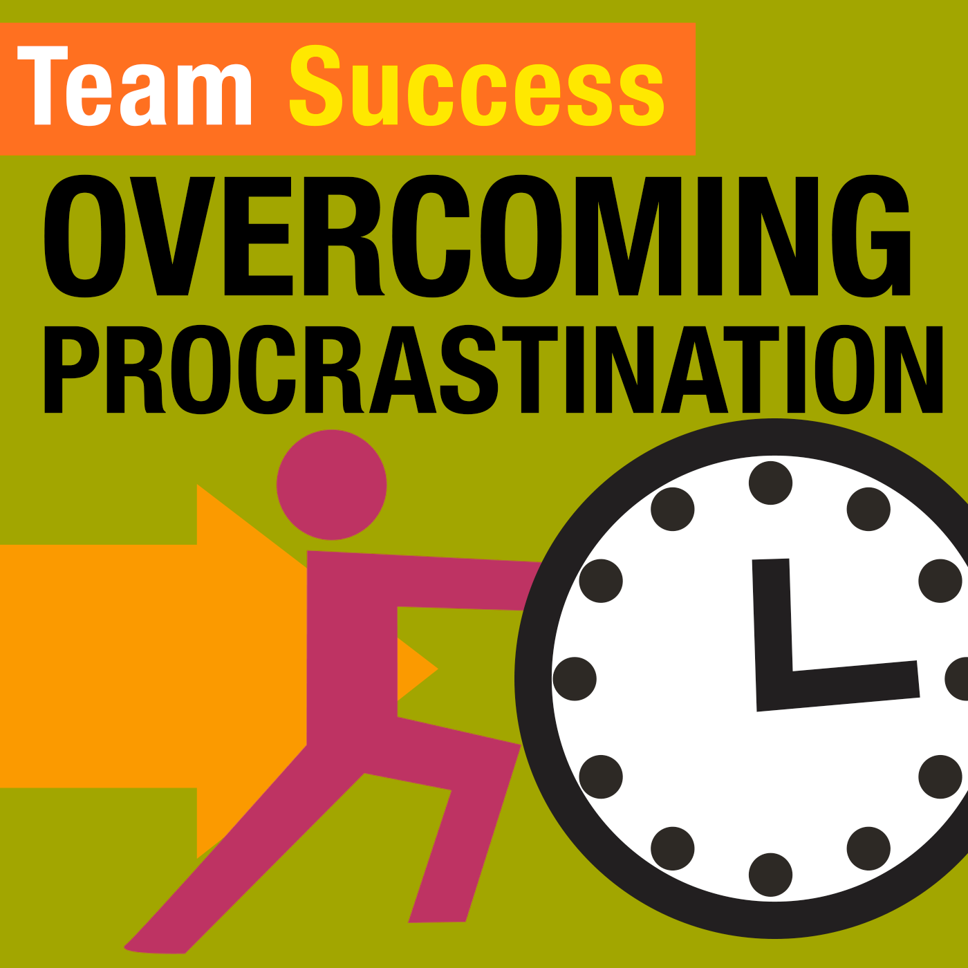 Overcoming Procrastination - Team Success Podcast