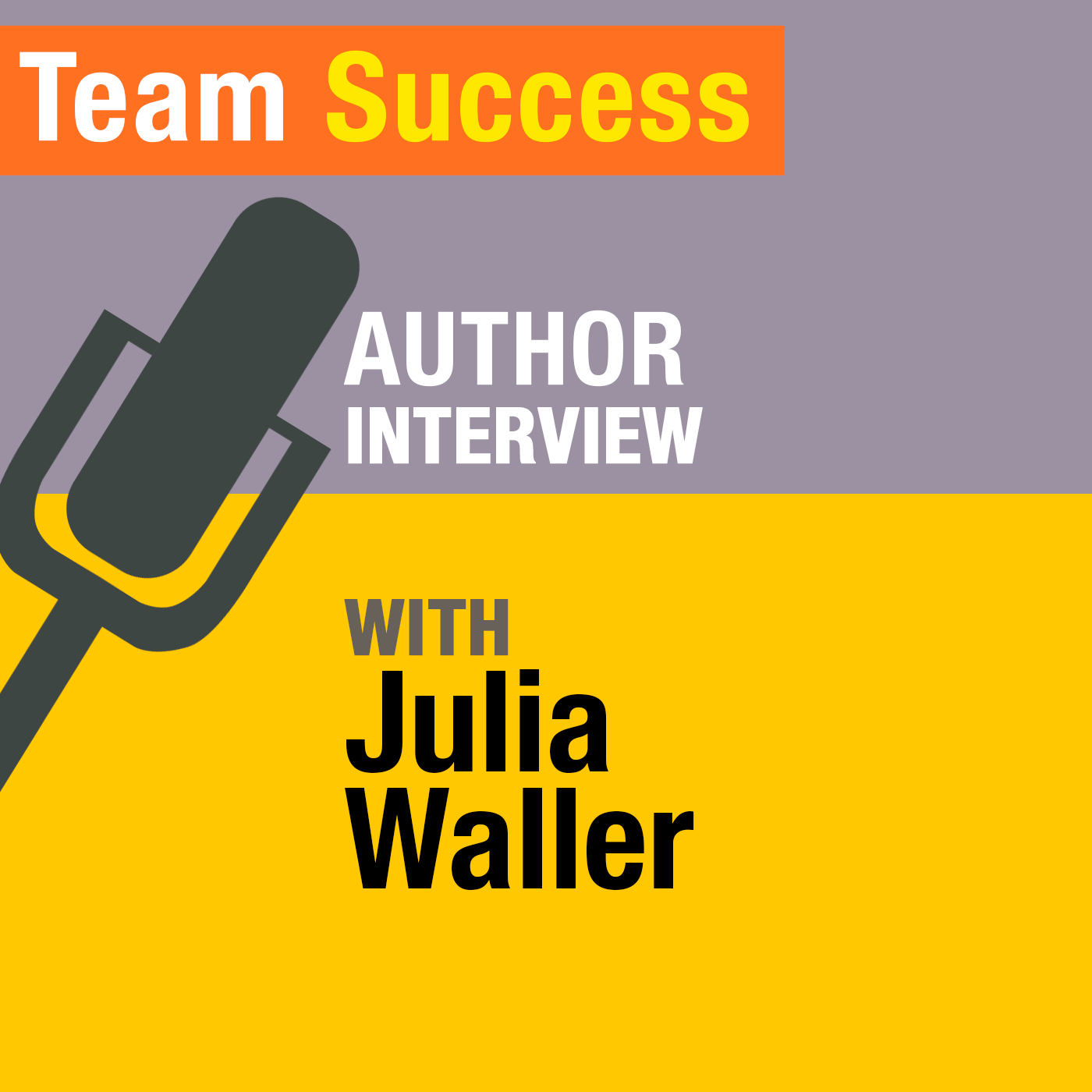 Author Interview With Julia Waller - Team Success Podcast