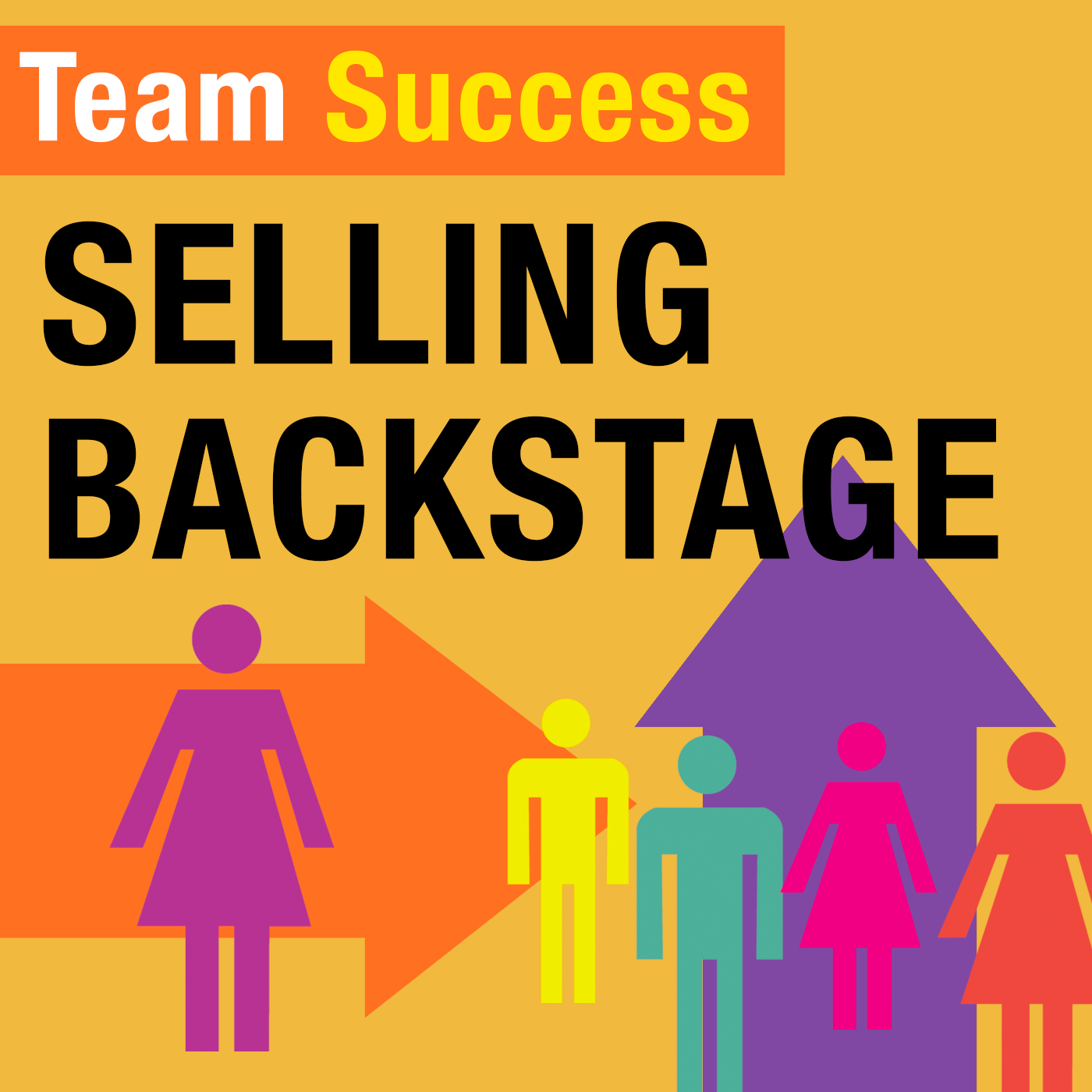 Selling Backstage - Team Success Podcast