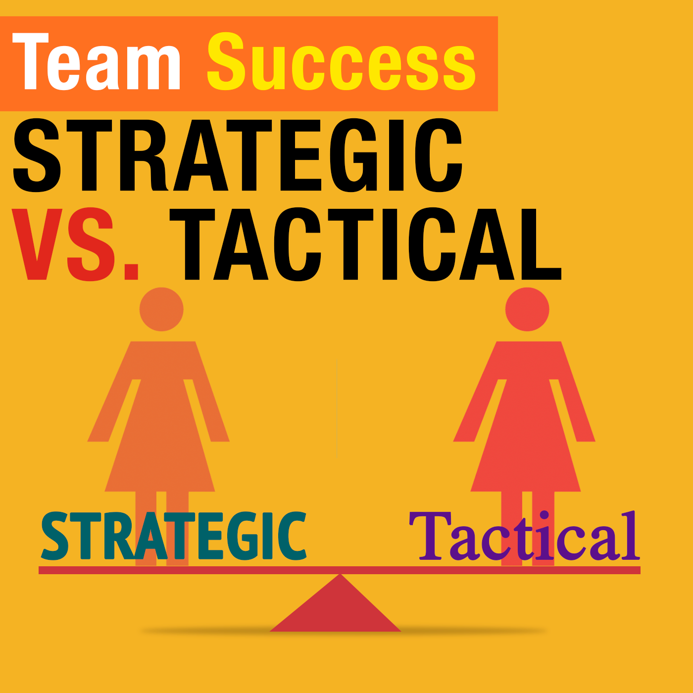 Strategic vs. Tactical