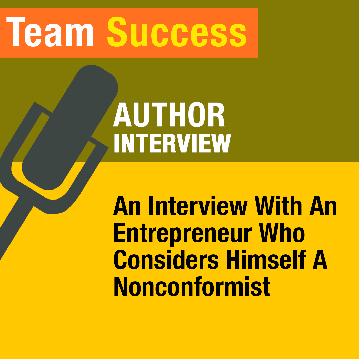 An Interview With An Entrepreneur Who Considers Himself A Nonconformist