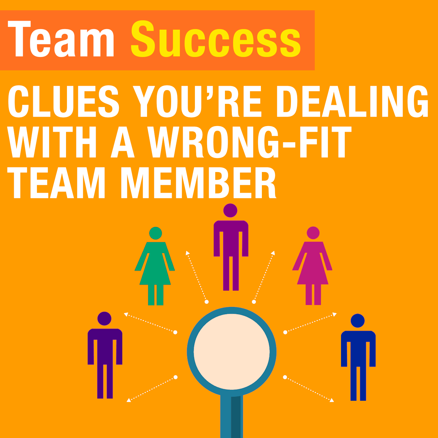 Clues You're Dealing With A Wrong-Fit Team Member