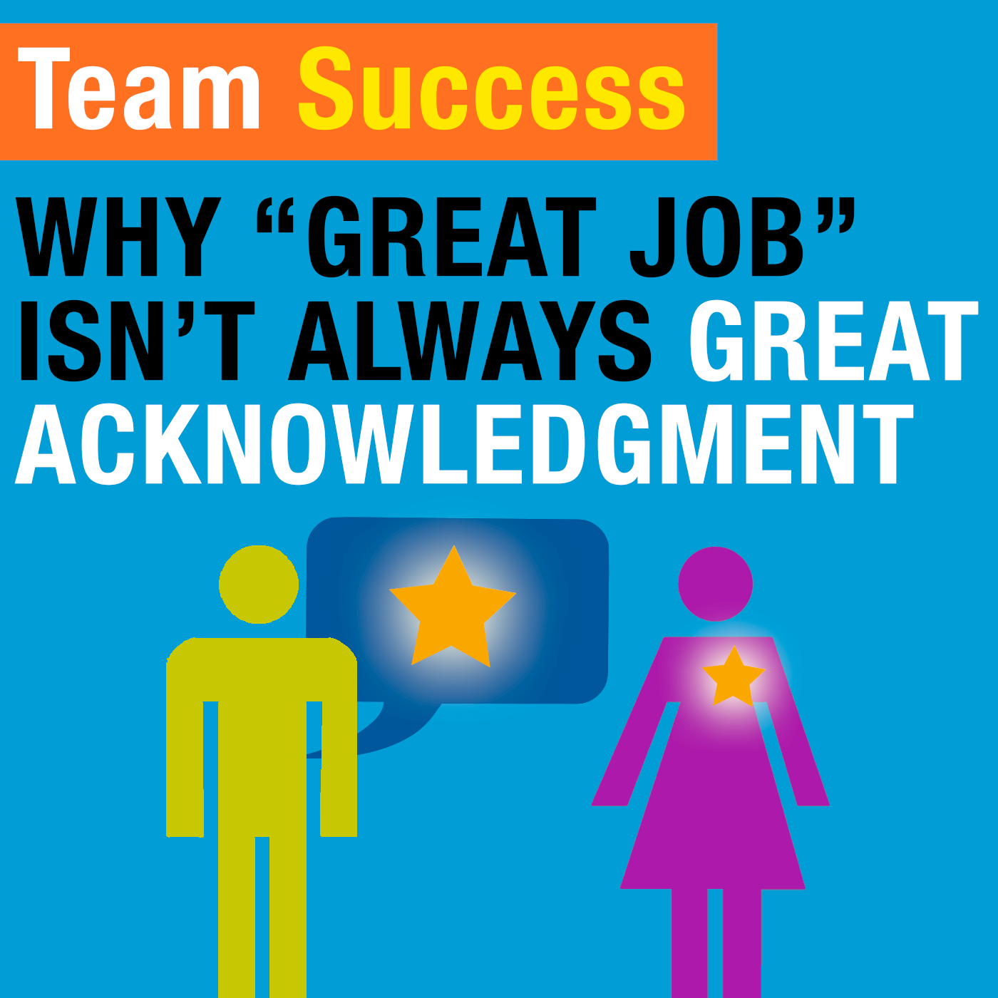 "Why ""Great Job"" Isn't Always Great Acknowledgment"