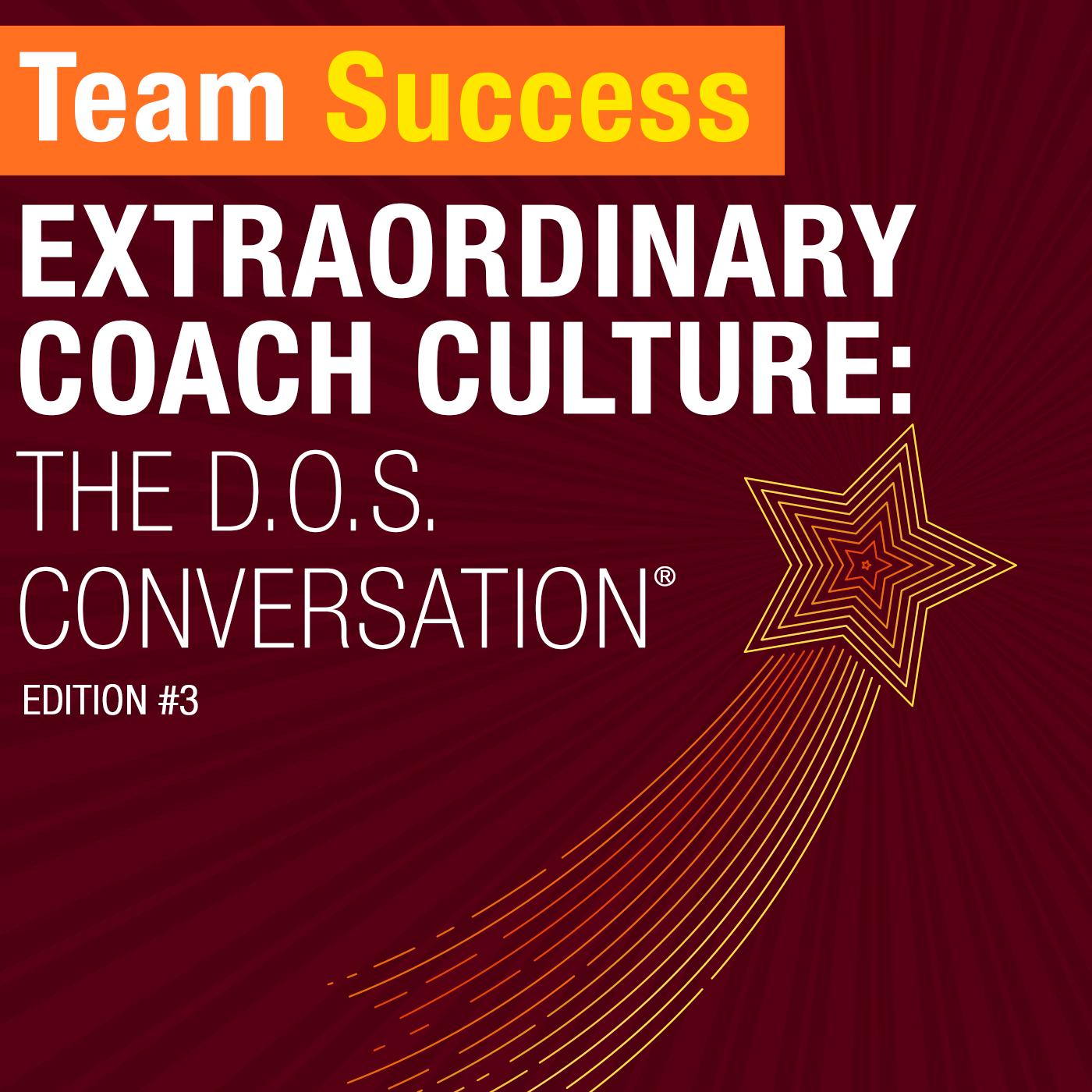 Extraordinary Coach Culture: The D.O.S. Conversation