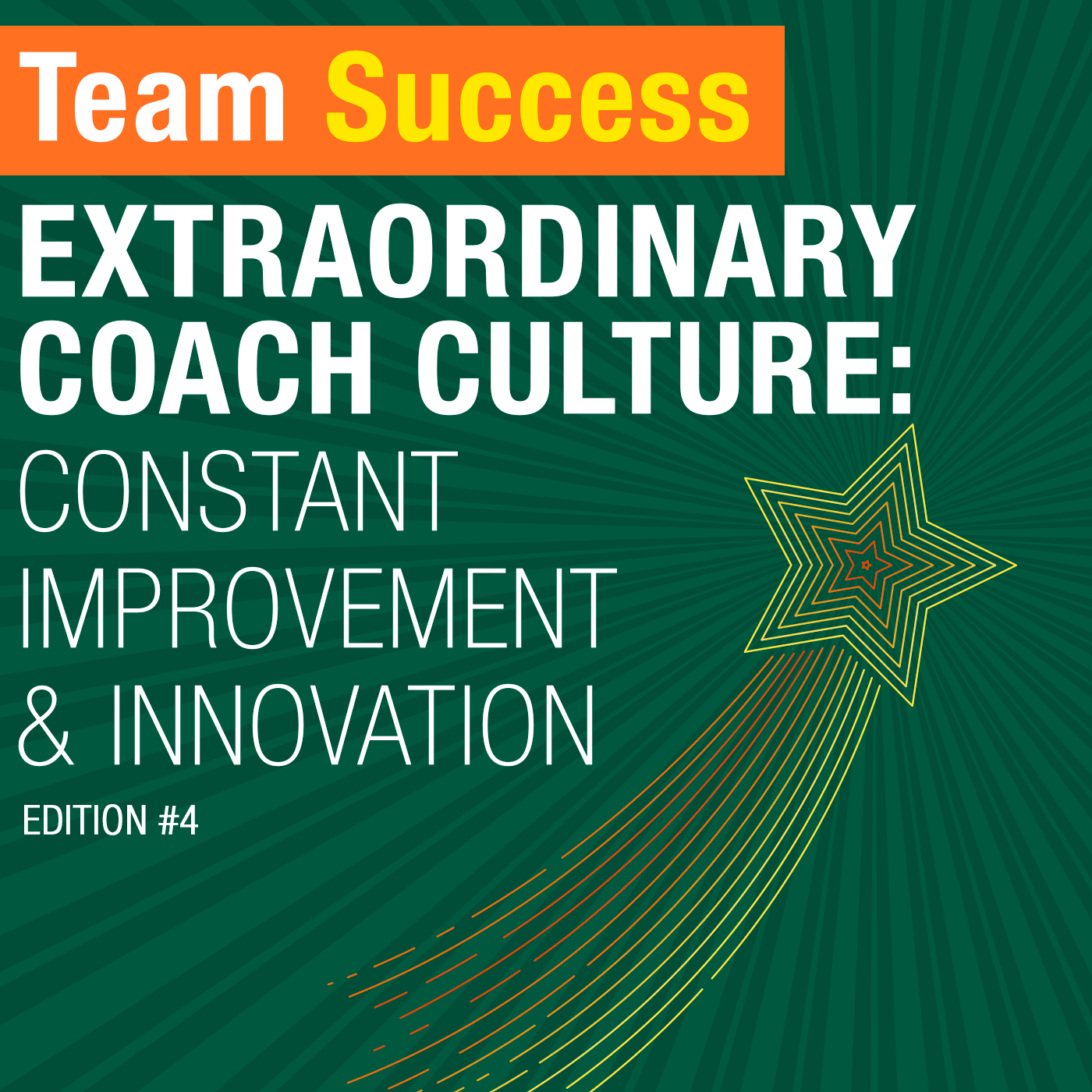Extraordinary Coach Culture: Constant Improvement & Innovation