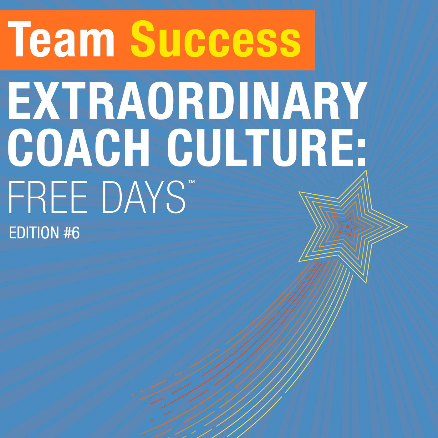 Extraordinary Coach Culture: Free Days™