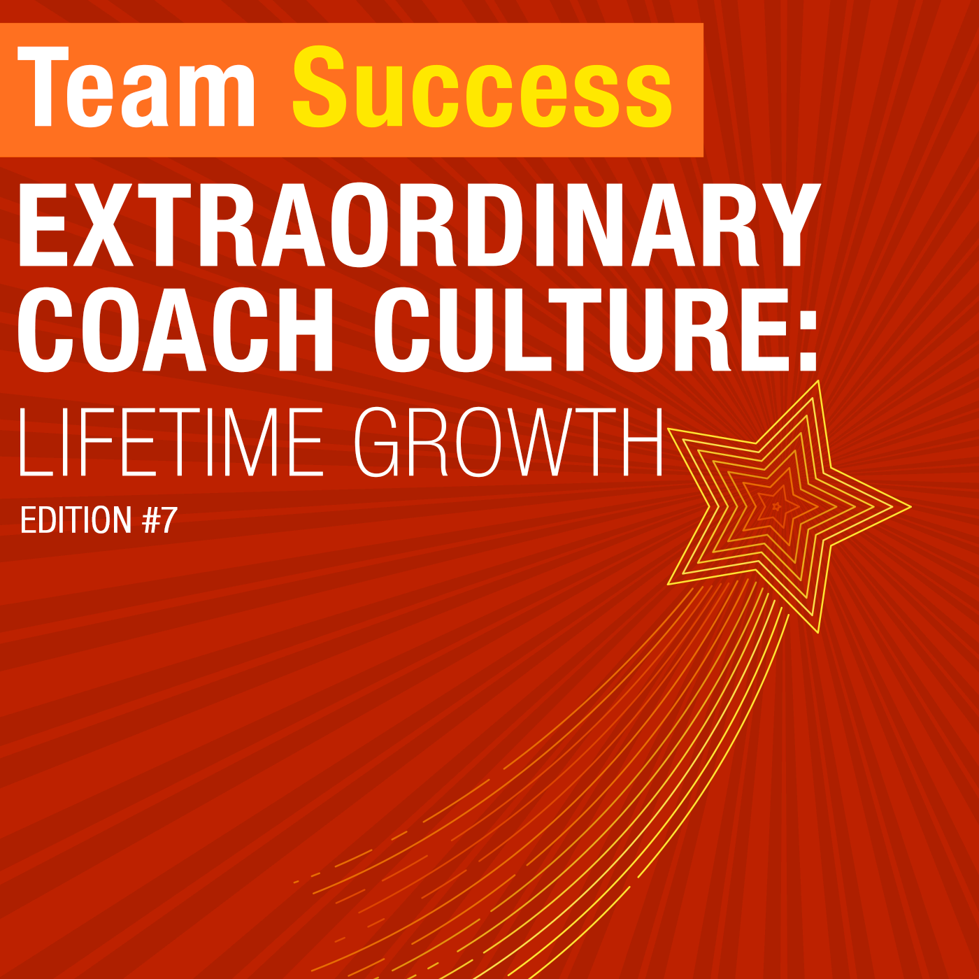 Extraordinary Coach Culture: Lifetime Growth