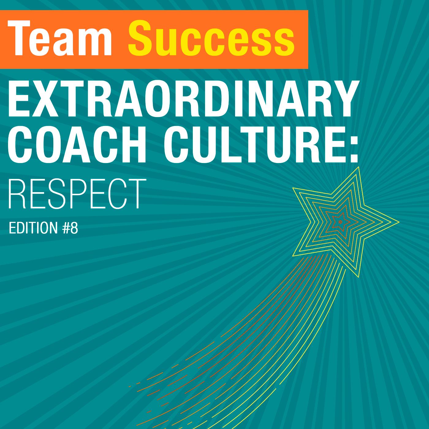 Extraordinary Coach Culture: Respect