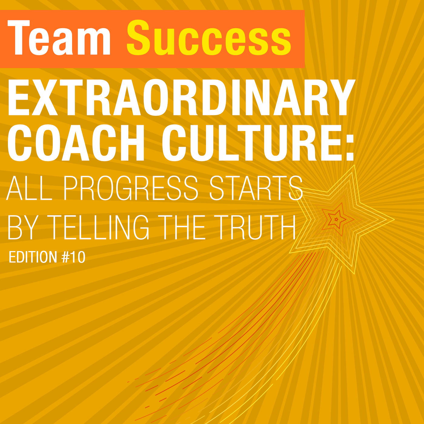 Extraordinary Coach Culture: All Progress Starts By Telling The Truth