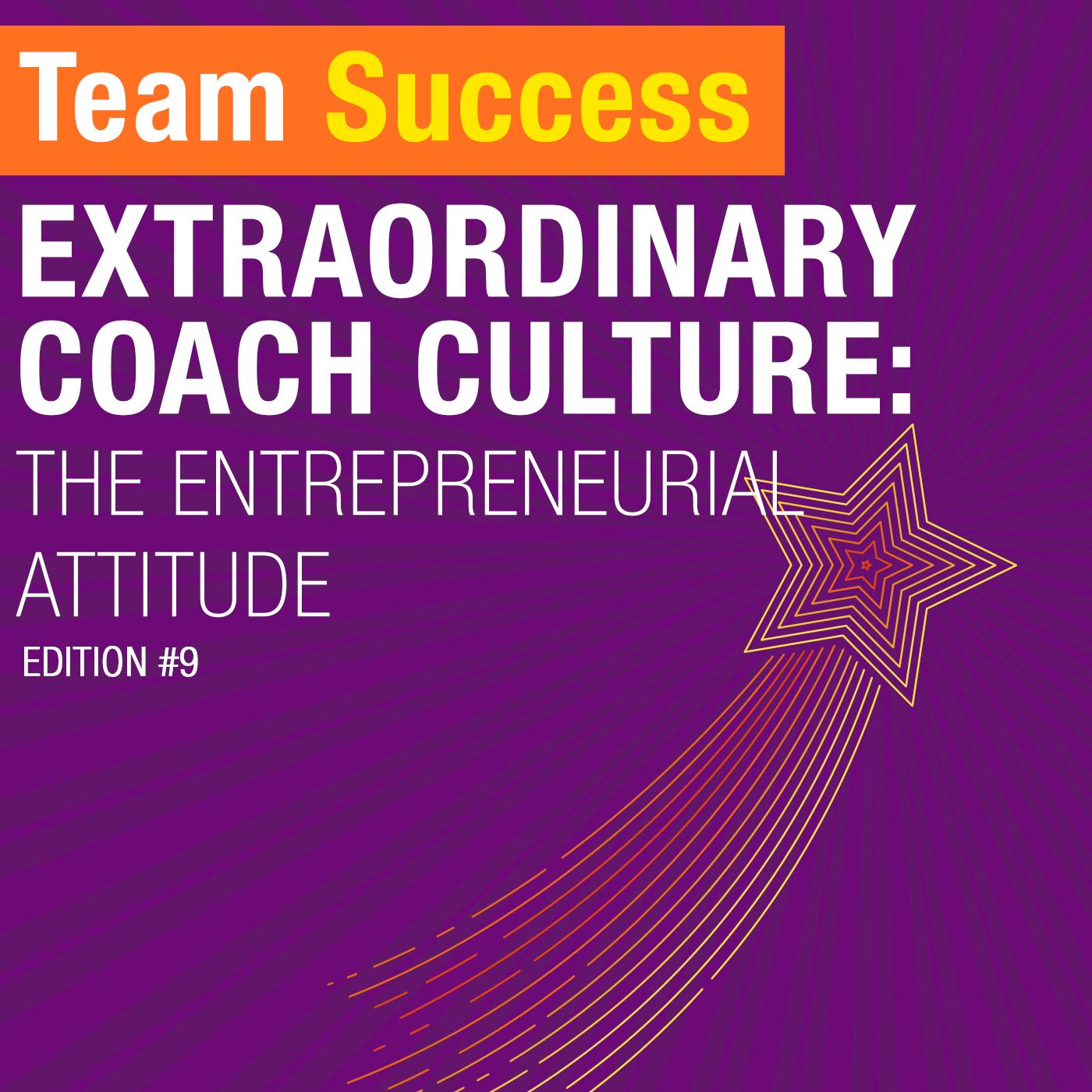 Extraordinary Coach Culture Entrepreneurial Attitude