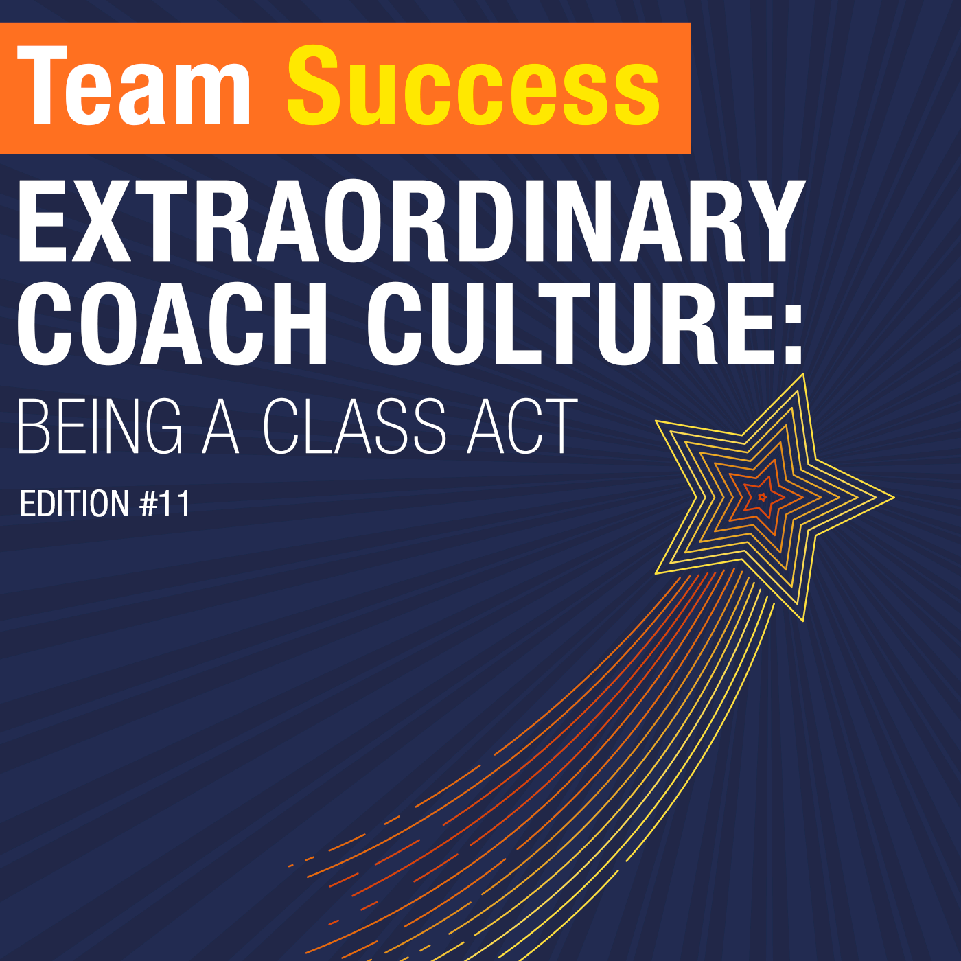 Extraordinary Coach Culture: Being A Class Act