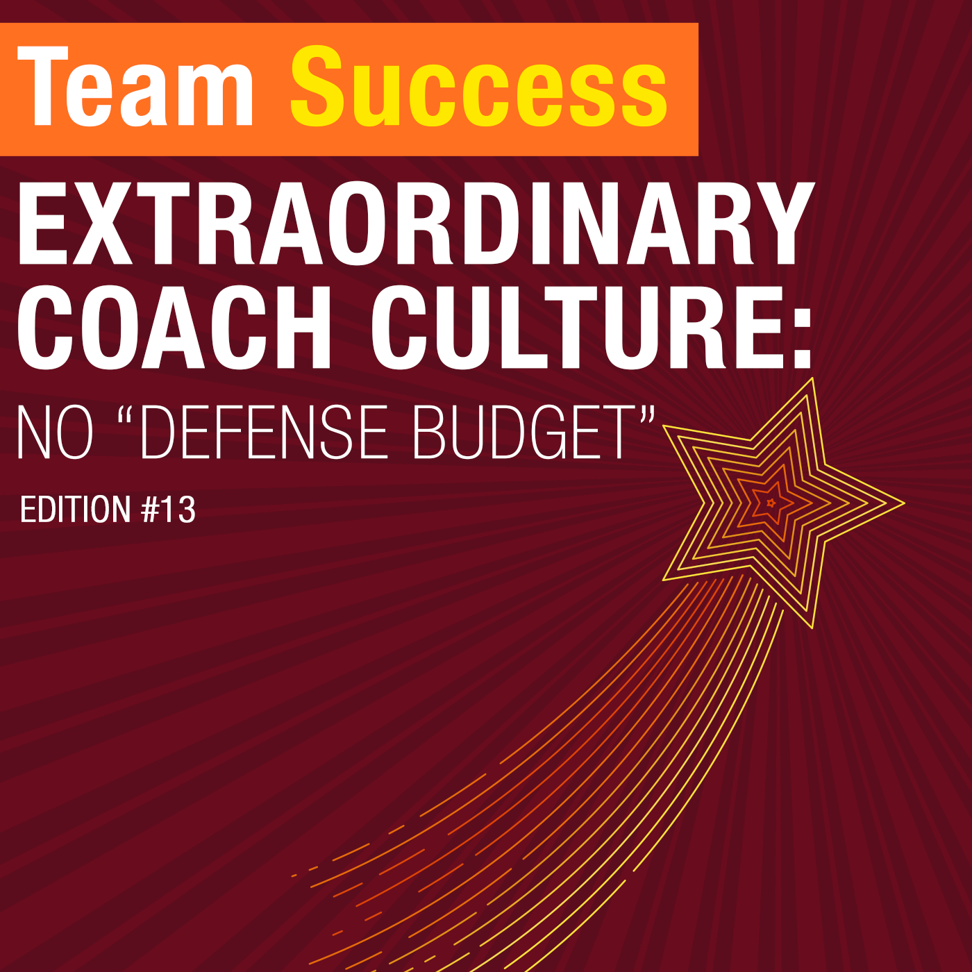 "Extraordinary Coach Culture: No ""Defense Budget"""