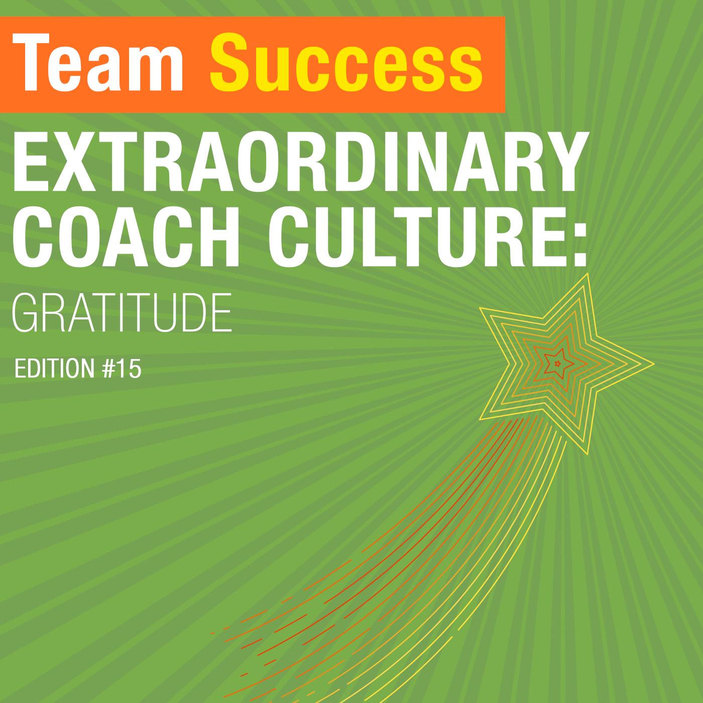 Extraordinary Coach Culture: Gratitude