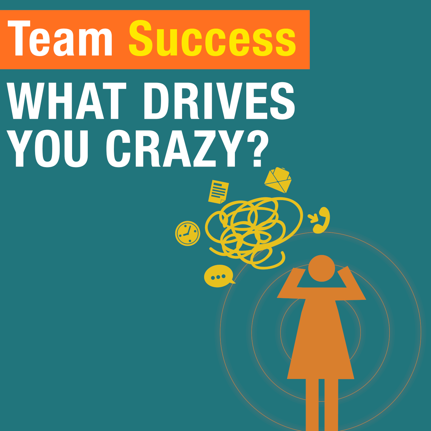 What Drives You Crazy Team Success Podcast