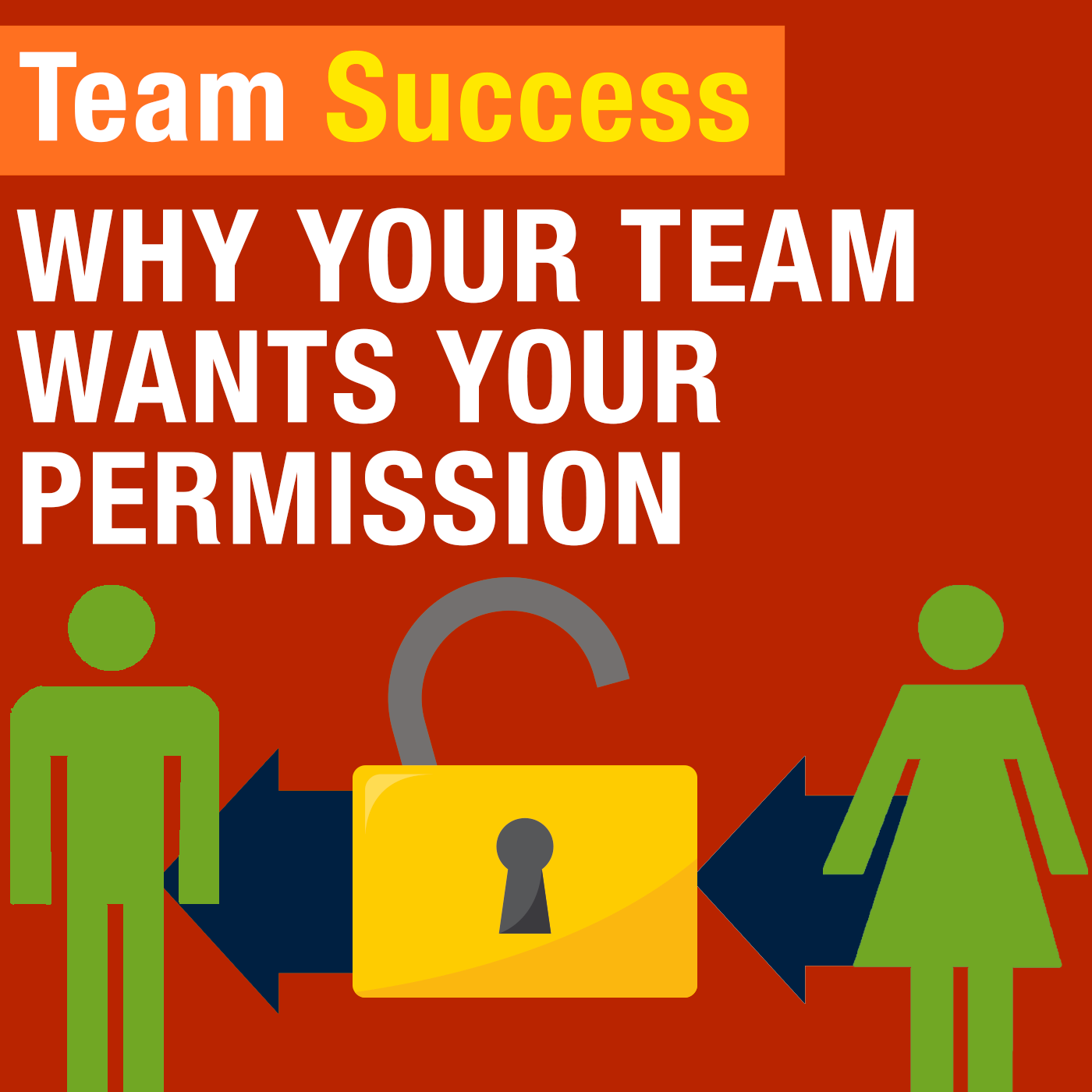Why Your Team Wants Your Permission
