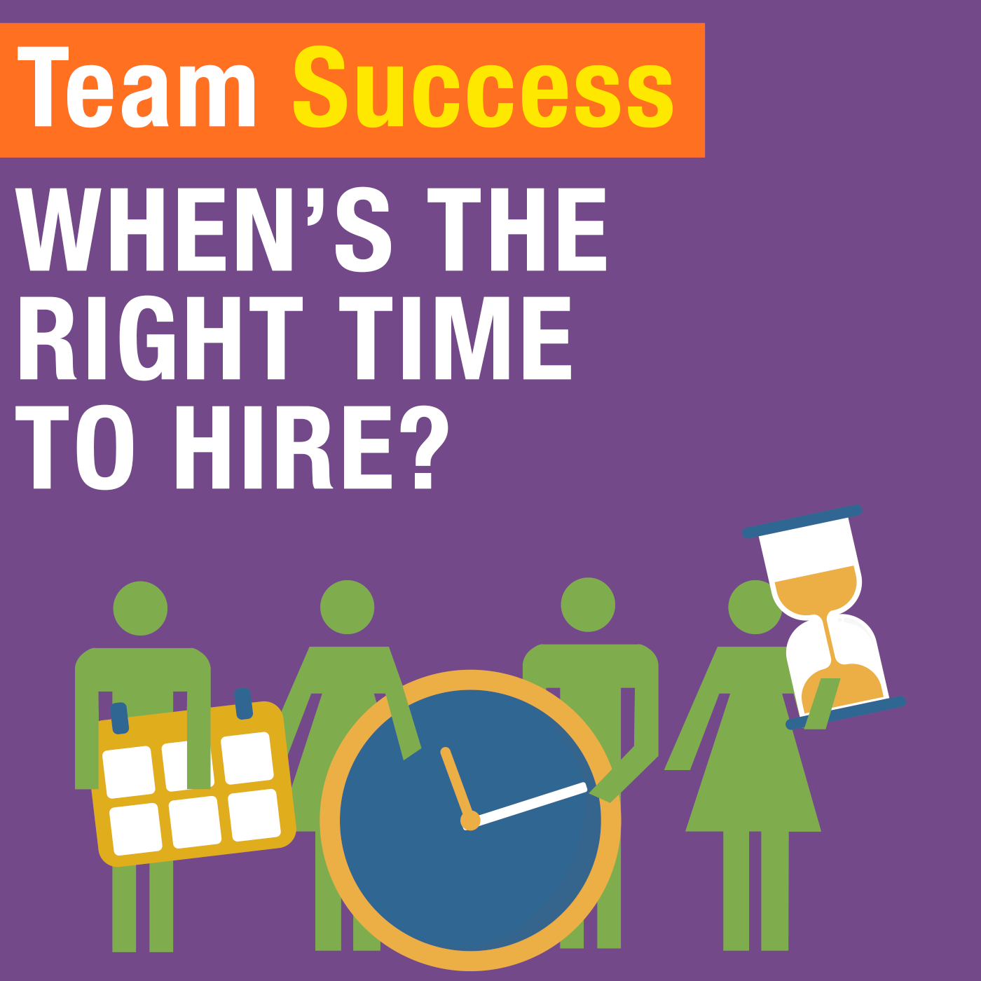 When's The Right Time To Hire?