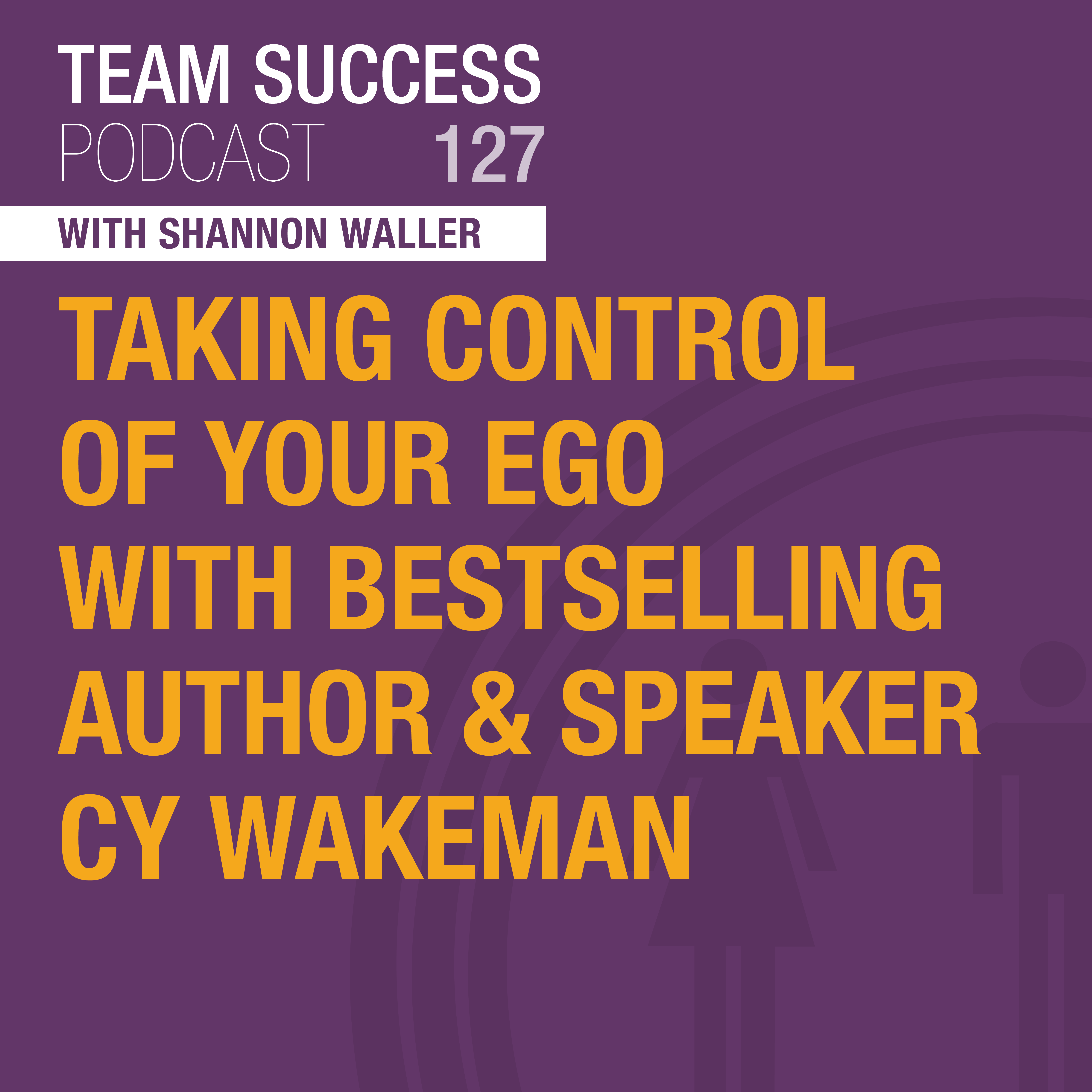 Taking Control Of Your Ego With Bestselling Author & Speaker, Cy Wakeman