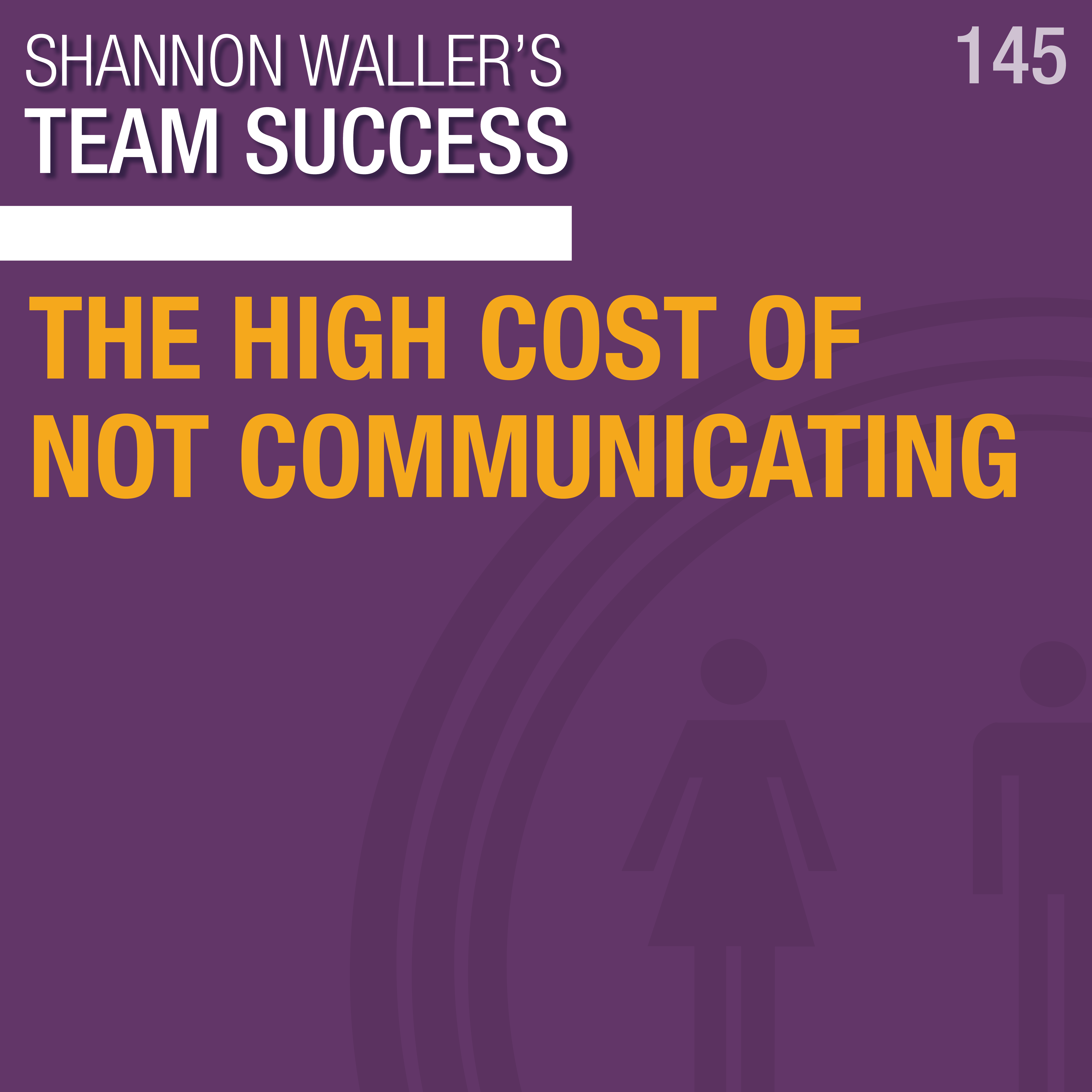 The High Cost Of Not Communicating