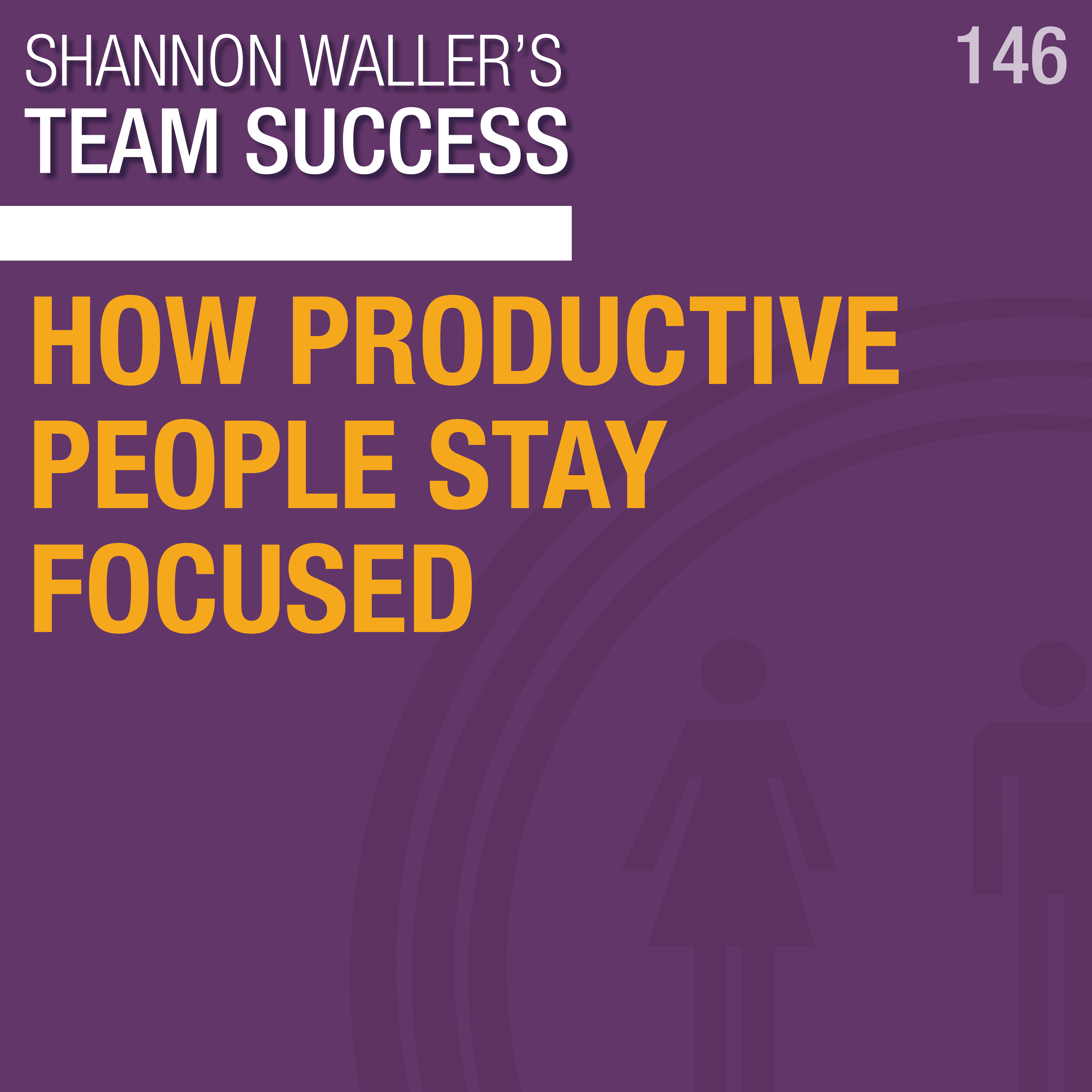 How Productive People Stay Focused