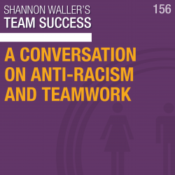 A Conversation On Anti-Racism And Teamwork
