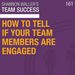 How To Tell If Your Team Members Are Engaged