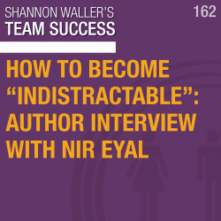 "How To Become ""Indistractable""- Author Interview With Nir Eyal"
