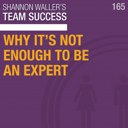 Why It's Not Enough To Be An Expert