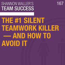 The #1 Silent Teamwork Killer—And How To Avoid It