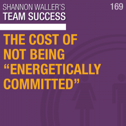 "The Cost Of Not Being ""Energetically Committed"""