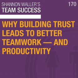 Why Building Trust Leads To Better Teamwork—And Productivity