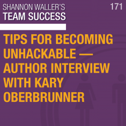 Tips For Becoming Unhackable — Author Interview with Kary Oberbrunner