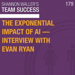 The Exponential Impact Of AI—Interview with Evan Ryan